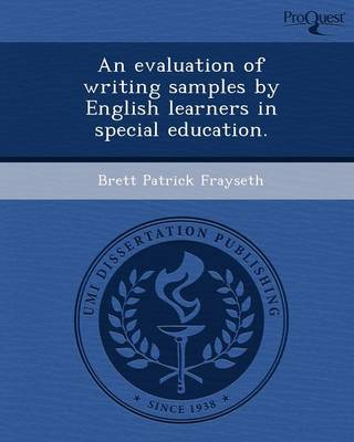 An Evaluation of Writing Samples by English Learners in Special Education (Paperback)