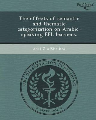 The Effects of Semantic and Thematic Categorization on Arabic-Speaking Efl Learners (Paperback)
