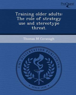 Training Older Adults: The Role of Strategy Use and Stereotype Threat (Paperback)