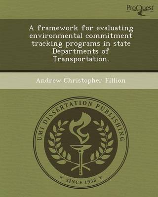 A Framework for Evaluating Environmental Commitment Tracking Programs in State Departments of Transportation (Paperback)