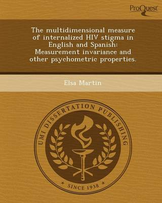 The Multidimensional Measure of Internalized HIV Stigma in English and Spanish: Measurement Invariance and Other Psychometric Properties (Paperback)