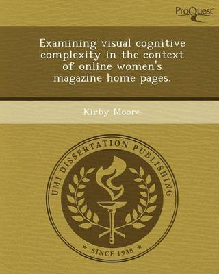 Examining Visual Cognitive Complexity in the Context of Online Women's Magazine Home Pages (Paperback)
