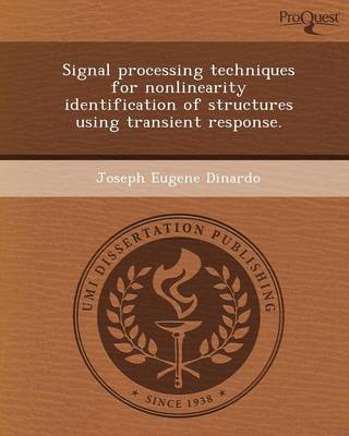 Signal Processing Techniques for Nonlinearity Identification of Structures Using Transient Response (Paperback)