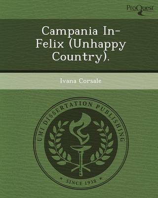 Campania In-Felix (Unhappy Country) (Paperback)