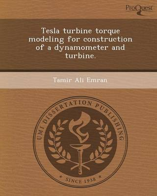 Tesla Turbine Torque Modeling for Construction of a Dynamometer and Turbine (Paperback)