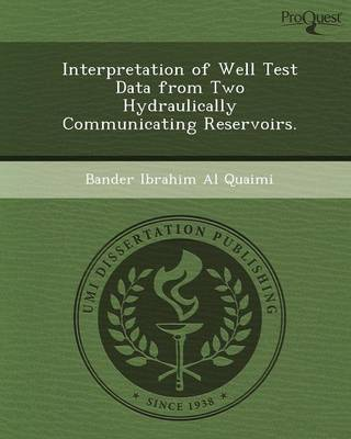 Interpretation of Well Test Data from Two Hydraulically Communicating Reservoirs (Paperback)