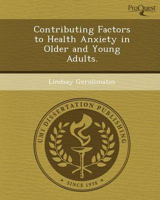 Contributing Factors to Health Anxiety in Older and Young Adults (Paperback)