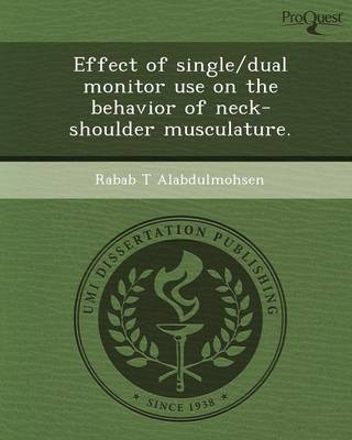 Effect of Single/Dual Monitor Use on the Behavior of Neck-Shoulder Musculature (Paperback)