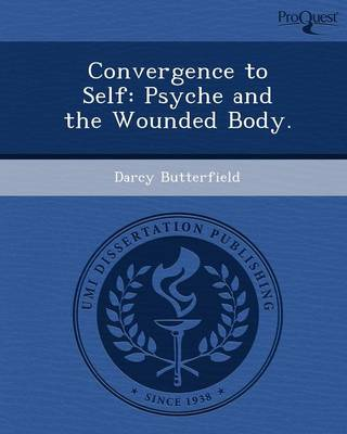 Convergence to Self: Psyche and the Wounded Body (Paperback)