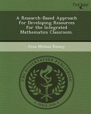 A Research-Based Approach for Developing Resources for the Integrated Mathematics Classroom (Paperback)