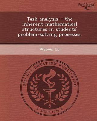 Task Analysis---The Inherent Mathematical Structures in Students' Problem-Solving Processes (Paperback)