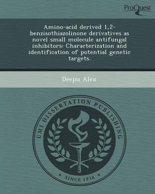 Amino-Acid Derived 1,2-Benzisothiazolinone Derivatives as Novel Small Molecule Antifungal Inhibitors: Characterization and Identification of Potential (Paperback)