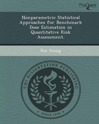 Nonparametric Statistical Approaches for Benchmark Dose Estimation in Quantitative Risk Assessment (Paperback)