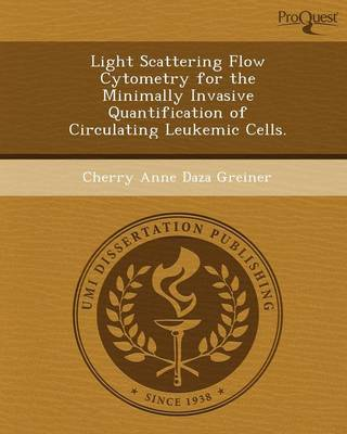 Light Scattering Flow Cytometry for the Minimally Invasive Quantification of Circulating Leukemic Cells (Paperback)