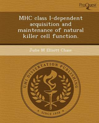 Mhc Class I-Dependent Acquisition and Maintenance of Natural Killer Cell Function (Paperback)
