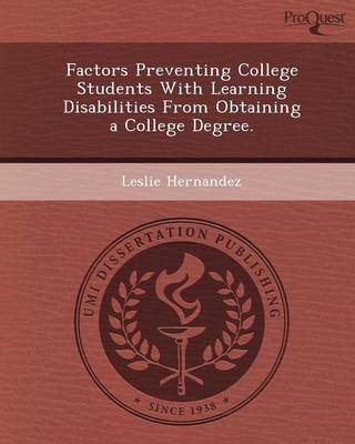 Factors Preventing College Students with Learning Disabilities from Obtaining a College Degree (Paperback)