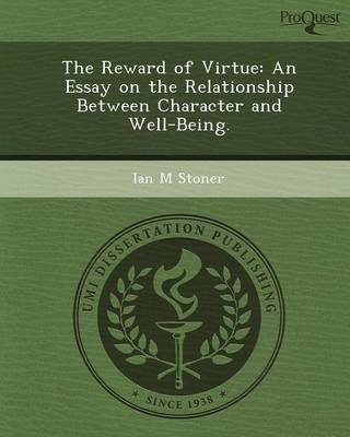 The Reward of Virtue: An Essay on the Relationship Between Character and Well-Being (Paperback)