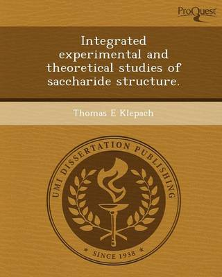 Integrated Experimental and Theoretical Studies of Saccharide Structure (Paperback)