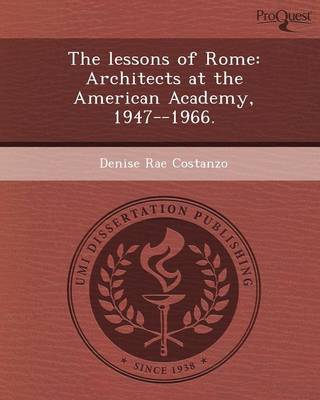 The Lessons of Rome: Architects at the American Academy (Paperback)