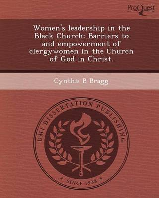Women's Leadership in the Black Church: Barriers to and Empowerment of Clergywomen in the Church of God in Christ (Paperback)