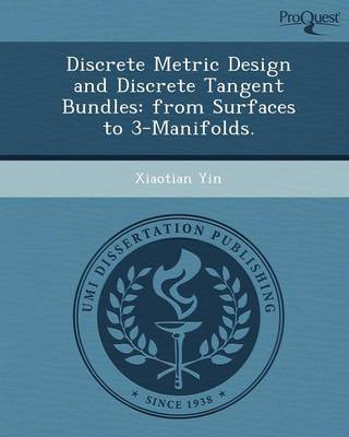 Discrete Metric Design and Discrete Tangent Bundles: From Surfaces to 3-Manifolds (Paperback)