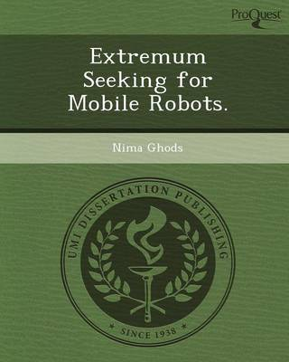 Extremum Seeking for Mobile Robots (Paperback)