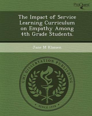 The Impact of Service Learning Curriculum on Empathy Among 4th Grade Students (Paperback)