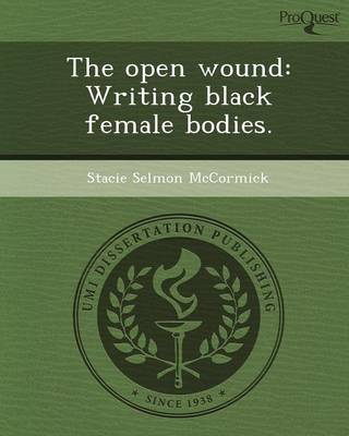 The Open Wound: Writing Black Female Bodies (Paperback)