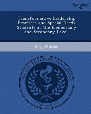 Transformative Leadership Practices and Special Needs Students at the Elementary and Secondary Level (Paperback)