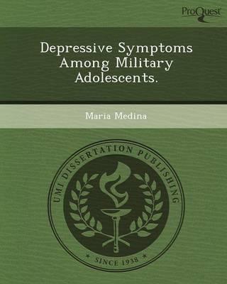 Depressive Symptoms Among Military Adolescents (Paperback)