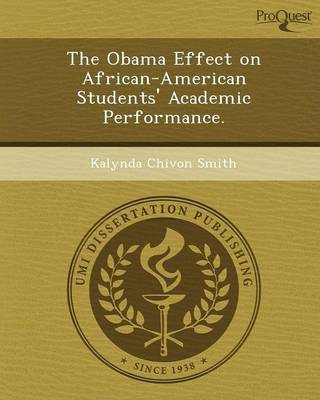 The Obama Effect on African-American Students' Academic Performance (Paperback)