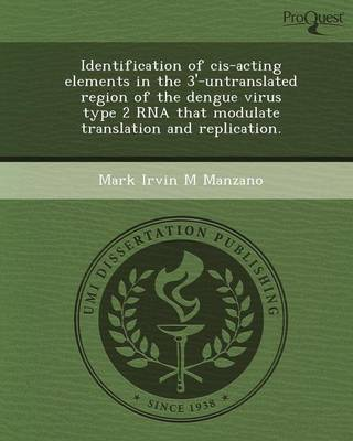 Identification of Cis-Acting Elements in the 3'-Untranslated Region of the Dengue Virus Type 2 RNA That Modulate Translation and Replication (Paperback)