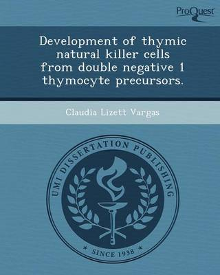 Development of Thymic Natural Killer Cells from Double Negative 1 Thymocyte Precursors (Paperback)