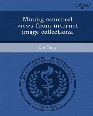 Mining Canonical Views from Internet Image Collections (Paperback)