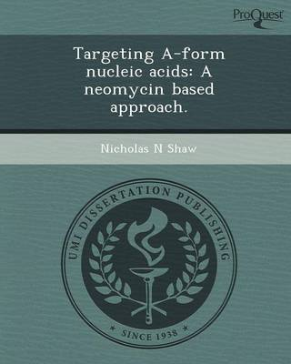 Targeting A-Form Nucleic Acids: A Neomycin Based Approach (Paperback)