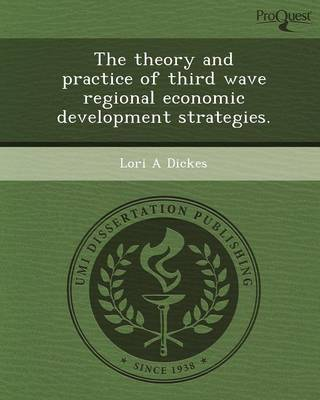 The Theory and Practice of Third Wave Regional Economic Development Strategies (Paperback)
