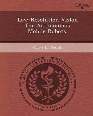 Low-Resolution Vision for Autonomous Mobile Robots (Paperback)