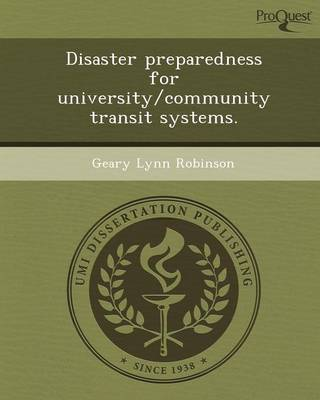 Disaster Preparedness for University/Community Transit Systems (Paperback)