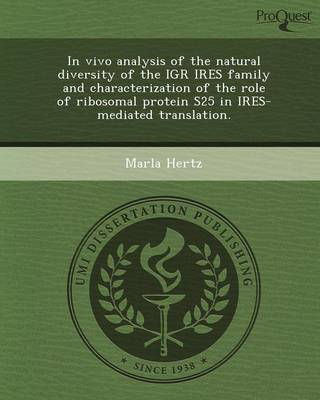 In Vivo Analysis of the Natural Diversity of the Igr Ires Family and Characterization of the Role of Ribosomal Protein S25 in Ires-Mediated Translatio (Paperback)