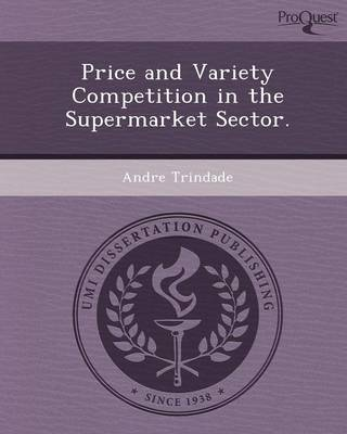 Price and Variety Competition in the Supermarket Sector (Paperback)