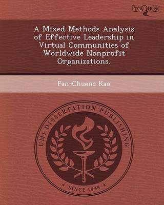 A Mixed Methods Analysis of Effective Leadership in Virtual Communities of Worldwide Nonprofit Organizations (Paperback)