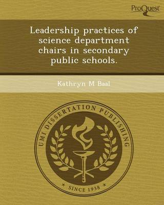 Leadership Practices of Science Department Chairs in Secondary Public Schools (Paperback)