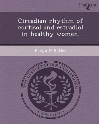 Circadian Rhythm of Cortisol and Estradiol in Healthy Women (Paperback)