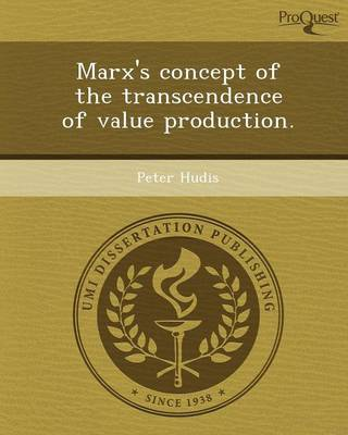 Marx's Concept of the Transcendence of Value Production (Paperback)