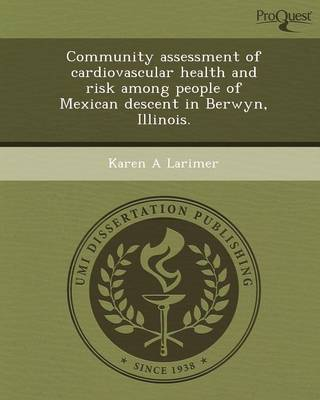 Community Assessment of Cardiovascular Health and Risk Among People of Mexican Descent in Berwyn (Paperback)