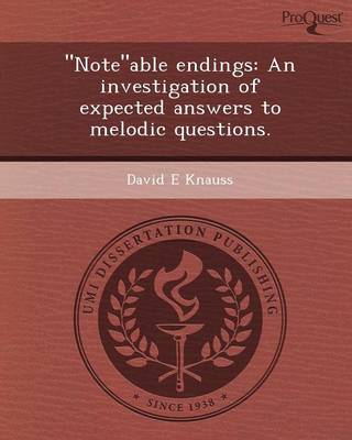 Noteable Endings: An Investigation of Expected Answers to Melodic Questions (Paperback)