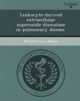 Leukocyte-Derived Extracellular Superoxide Dismutase in Pulmonary Disease (Paperback)