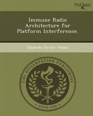 Immune Radio Architecture for Platform Interference (Paperback)