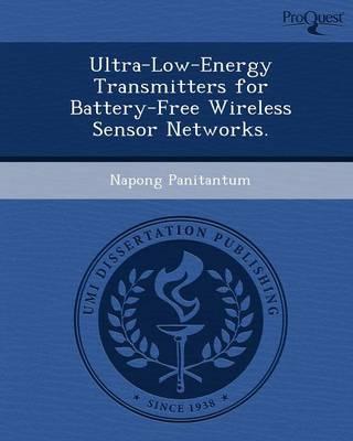 Ultra-Low-Energy Transmitters for Battery-Free Wireless Sensor Networks (Paperback)