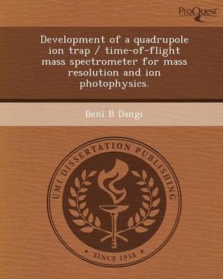 Development of a Quadrupole Ion Trap (Paperback)